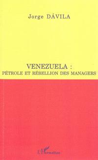 Venezuela : pétrole et rébellion des managers