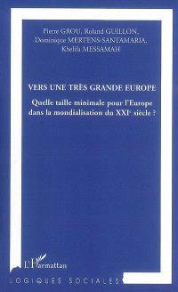 Vers une très grande Europe : quelle taille minimale pour l'Europe dans la mondialisation du XXIe siècle ?