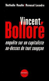 Vincent Bolloré : enquête sur un capitaliste au-dessus de tout soupçon