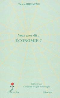 Vous avez dit économie ?