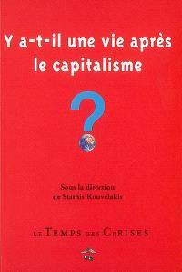 Y a-t-il une vie après le capitalisme ?