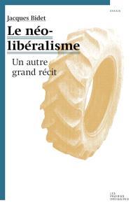 Le néolibéralisme : un autre grand récit