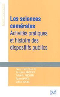 Les sciences camérales : activités pratiques et histoire des dispositifs publics