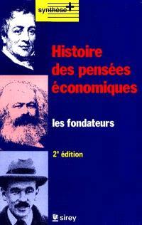 Histoire des pensées économiques : les fondateurs