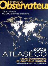 Atlaséco 2008 : atlas économique et politique mondial : 1.000 tableaux pour tout comprendre