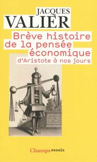Brève histoire de la pensée économique, d'Aristote à nos jours