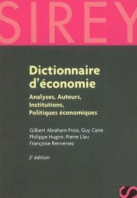 Dictionnaire d'économie : analyses, auteurs, institutions, politiques économiques