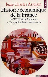 Histoire économique de la France. Volume 2, De 1919 à nos jours