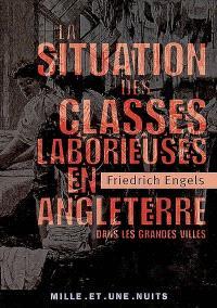 La situation des classes laborieuses en Angleterre : dans les grandes villes