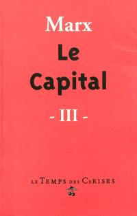 Le capital : critique de l'économie politique. Volume 3, Le procès d'ensemble de la production capitaliste