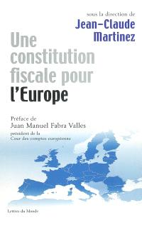 Une constitution fiscale pour l'Europe
