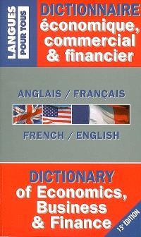 Dictionnaire économique, commercial et financier : anglais-français, french-english = Dictionary of economics, business & finance