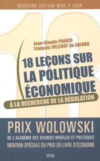 18 leçons sur la politique économique : à la recherche de la régulation