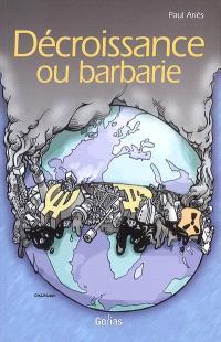 Décroissance ou barbarie