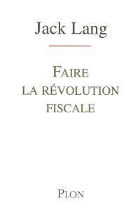 Faire la révolution fiscale