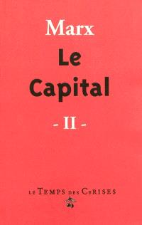 Le capital : critique de l'économie politique. Volume 2, Le procès de circulation du capital