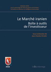Le marché iranien : boîte à outils de l'investisseur