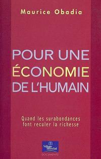 Pour une économie de l'humain : quand les surabondances font reculer la richesse