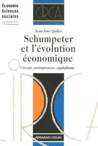 Schumpeter et l'évolution économique : circuit, entrepreneur, capitalisme