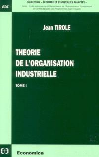 Théorie de l'organisation industrielle. Volume 1