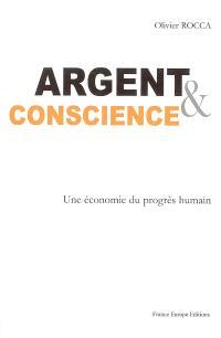 Argent & conscience : une économie du progrès humain