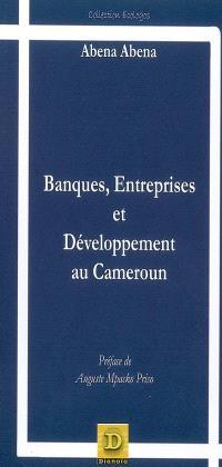 Banques, entreprises et développement au Cameroun