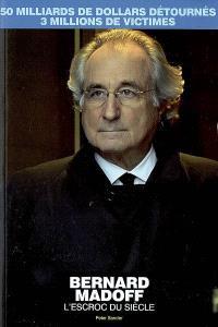 Bernard Madoff, l'escroc du siècle : 50 milliards de dollars détournés, 3 millions de victimes