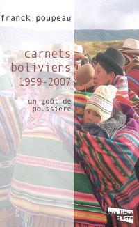 Carnets boliviens 1999-2007 : un goût de poussière