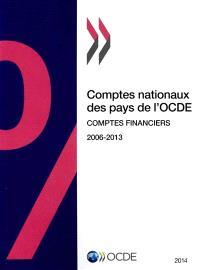 Comptes nationaux des pays de l'OCDE : comptes financiers : 2006-2013