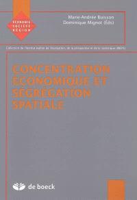 Concentration économique et ségrégation spatiale