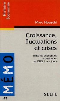 Croissance, fluctuations et crises dans les économies industrielles de 1945 à nos jours