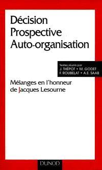 Décision, prospective, auto-organisation : mélanges en l'honneur de Jacques Lesourne