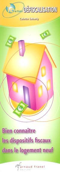Défiscalisation  : bien connaître les dispositifs fiscaux dans le logement neuf