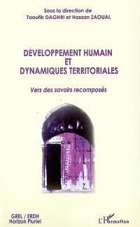 Développement humain et dynamiques territoriales : vers des savoirs recomposés