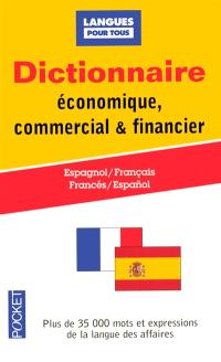 Dictionnaire de l'espagnol économique, commercial et financier : espagnol-français, français-espagnol