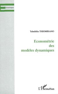 Econométrie des modèles dynamiques