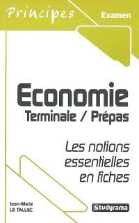 Economie, terminale-prépas : les notions essentielles en fiches
