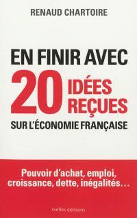 En finir avec 20 idées reçues sur l'économie française : pouvoir d'achat, emploi, croissance, dette, inégalités...