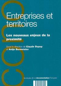 Entreprises et territoires : les nouveaux enjeux de la proximité