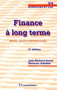 Finance à long terme : théories, calculs et exercices corrigés