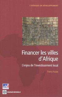 Financer les villes d'Afrique : l'enjeu de l'investissement local