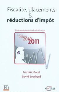 Fiscalité, placements & réductions d'impôt : à jour des dispositions de la loi de finances 2011