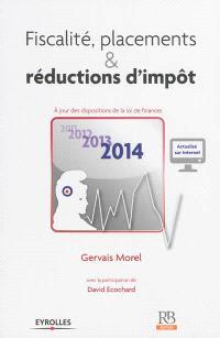 Fiscalité, placements & réductions d'impôt : à jour des dispositions de la loi de finances 2014