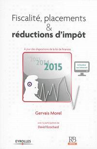 Fiscalité, placements & réductions d'impôt 2015 : à jour des dispositions de la loi de finances