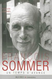 François Sommer : toujours un temps d'avance