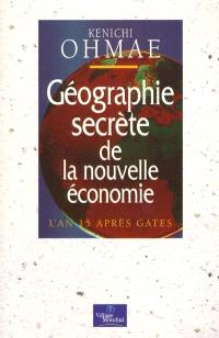 Géographie secrète de la nouvelle économie : l'an 15 après Gates
