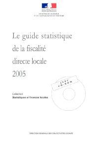 Guide statistique de la fiscalité directe locale 2005 : statistiques fiscales sur les collectivités locales