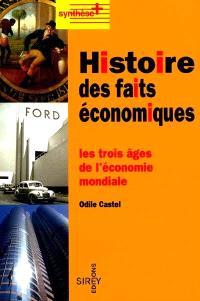 Histoire des faits économiques : les trois âges de l'économie mondiale