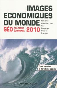 Images économiques du monde : géoéconomie-géopolitique 2010