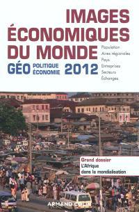 Images économiques du monde : géoéconomie-géopolitique 2012